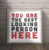 funny art, you are the best looking person here, art for guys, art for bathroom, art for bedroom, guy art, mancave art
