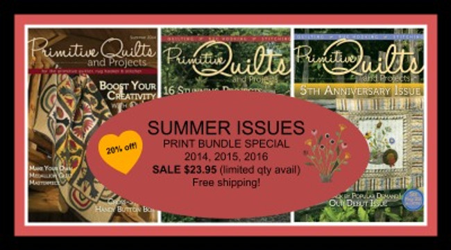 Primitive Quilts and Projects Magazine Summer issue bundle 2014, 2015 and 2016