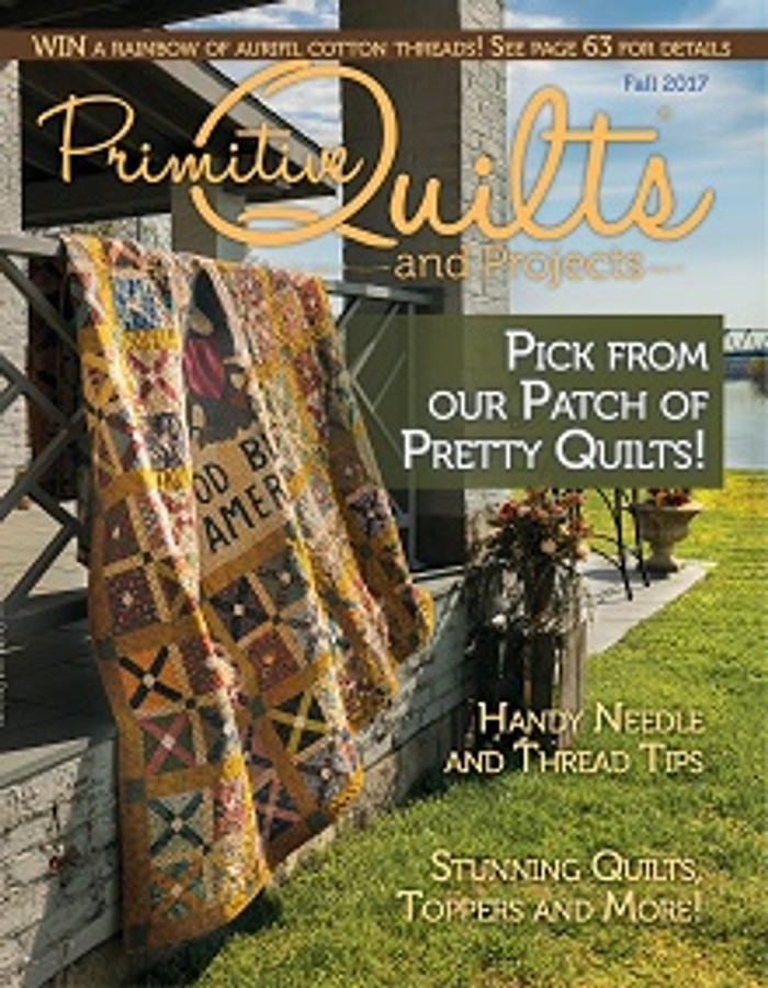 Fall 2017 - Primitive Quilts and Projects : primitive quilts and projects magazine - Adamdwight.com