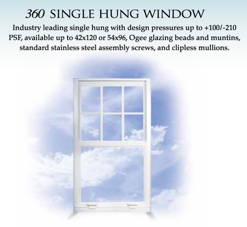 Estate 360 Single-hung Windows Industry leading single hung with design pressures up to +100/-210PSF, available up to 42x120 or 54x96, Ogee glazing beads and muntins,standard stainless steel assembly screws, and clipless mullions.