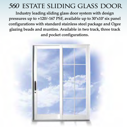 Industry leading sliding glass door system with design pressures up to +120/-167 PSF, available up to 30'x10' six panel configurations with standard stainless steel package and Ogee glazing beads and muntins.  Available in two track, three track and pocket configurations.