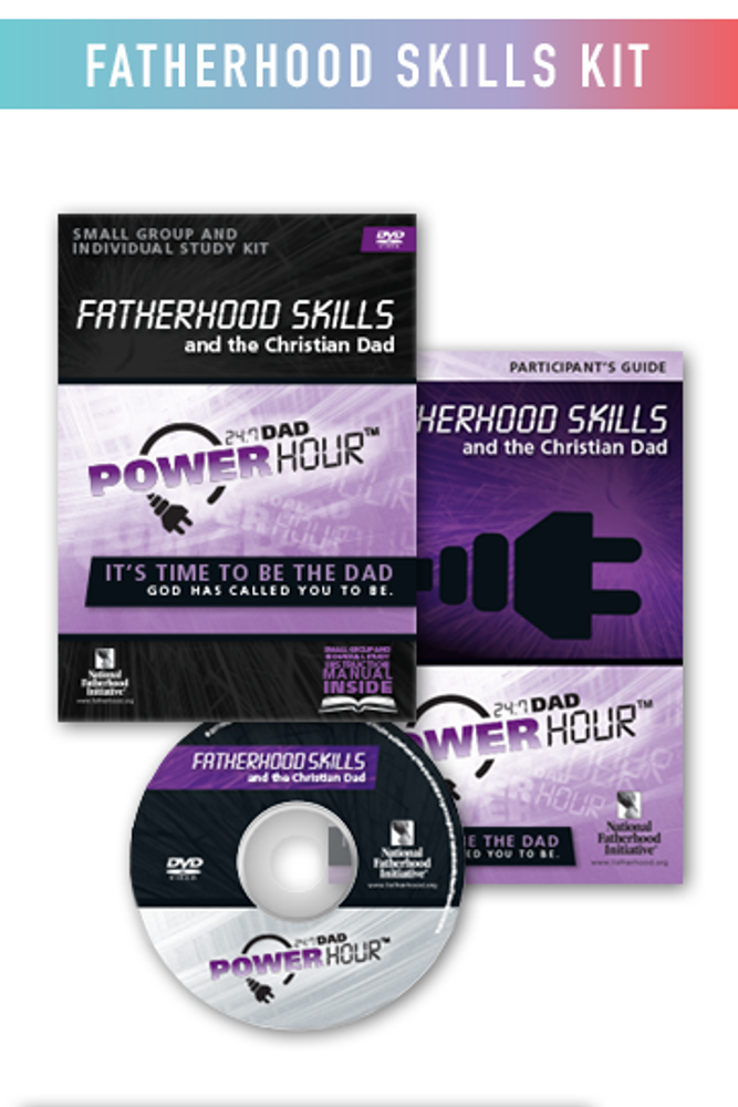 Complete Program Kit: 24/7 Dad Power Hour, Fatherhood Skills and The Christian Dad