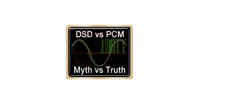 DSD vs. PCM: Myth vs. Truth