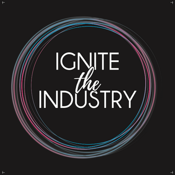 Ignite the Industry