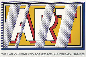 ART: THE AMERICAN FEDERATION OF ARTS 80TH ANNIVERSARY BY ROY LICHTENSTEIN