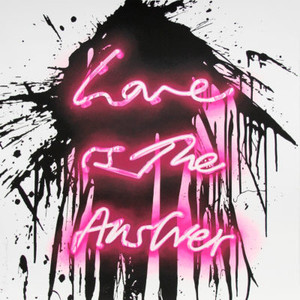 LOVE ON (LOVE IS THE ANSWER) BY MR. BRAINWASH