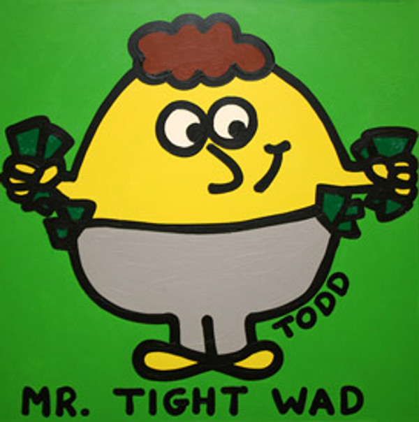MR. TIGHT WAD BY TODD GOLDMAN