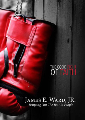 The Good Fight of Faith