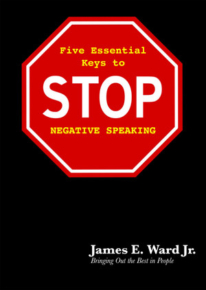 FIVE ESSENTIAL KEYS TO STOP NEGATIVE SPEAKING