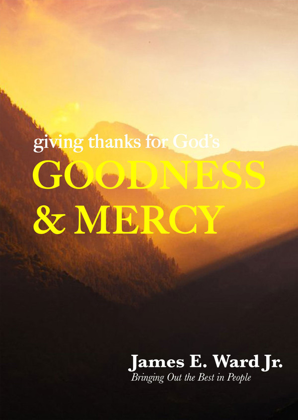 GIVING THANKS FOR GOD'S GOODNESS AND MERCY