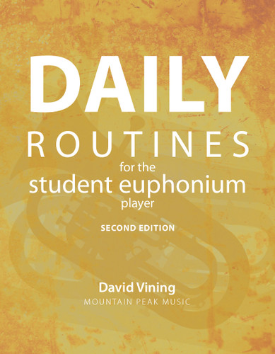 Daily Routines for the Student Euphonium Player