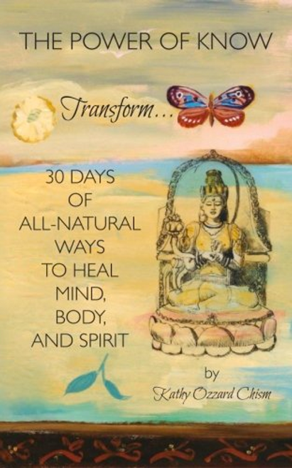 (The Inspiration For Soul Soothings) The Power Of Know - 30 Days of All-Natural Ways to Heal Mind, Body, and Spirit - SIGNED BOOK BY AUTHOR Kathy Ozzard Chism