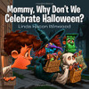 Mommy, Why don't we celebrate Halloween?