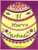 El Huevo Robado (Stolen Egg)