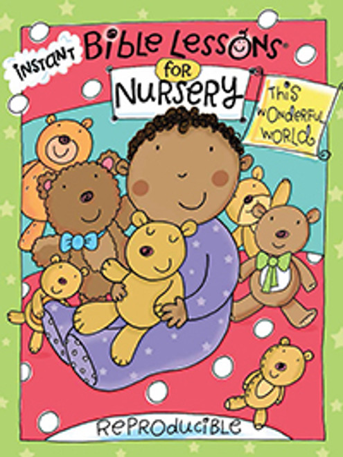 Instant Bible Lessons for Nursery - This Wonderful World