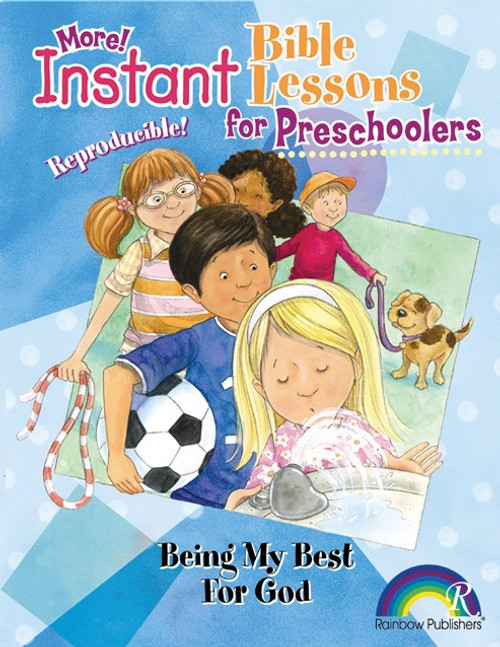 Instant Bible Lessons for Preschoolers - Being My Best for God