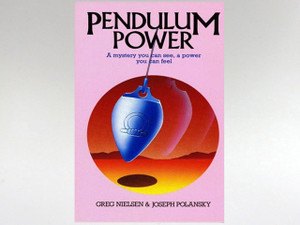 Book - Pendulum Power by Greg Nielson & Joseph Polansky