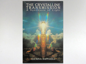 Book - The Crystalline Transmission Vol 3 by Katrina Raphaell