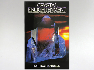 Book - Crystal Enlightenment Vol 1 by Katrina Raphaell