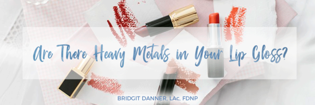 Are There Heavy Metals in Your Lip Gloss?
