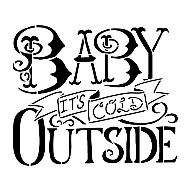 "Baby It's Cold Outside word stencil by StudioR12 |Reusable Template - 8"" x 8"" (STCL600_1)"