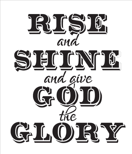 "Rise and Shine and Give God the Glory Word Art Stencil - 6"" x 7"""