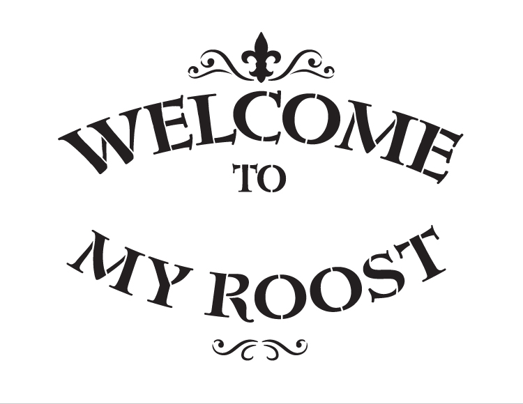 "Welcome to My Roost Word Art Stencil - 11"" x 8 1/2"" - STCL793_2 - by StudioR12"
