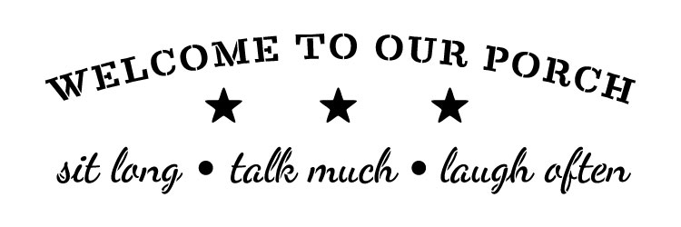 """Welcome To Our Porch - Word Art Stencil - 25"""" x 8"""" - STCL1009_2 - by StudioR12"""