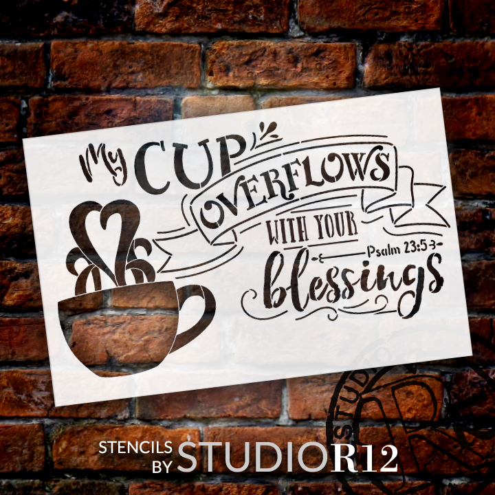 "My Cup Overflows Word and Art Stencil - 14""x 9"" - STCL1421_1 - by StudioR12"