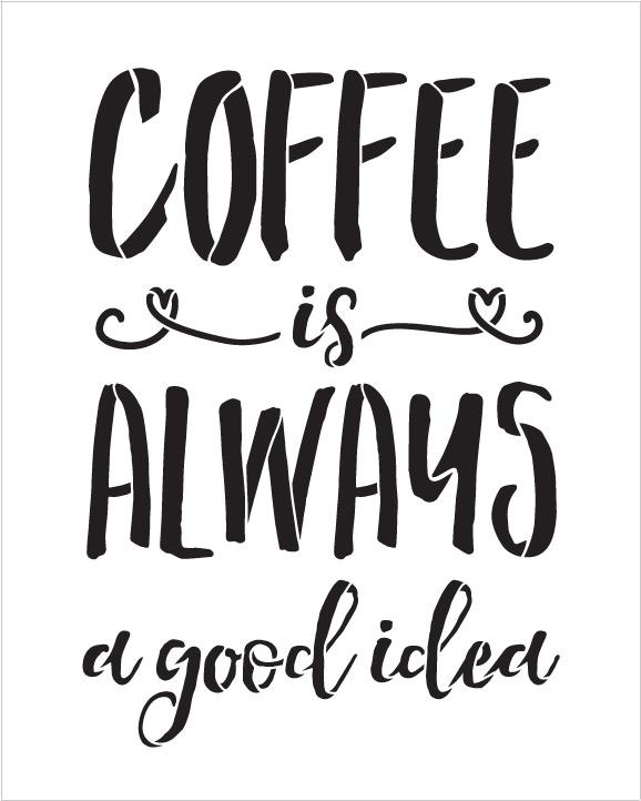 """Coffee Is Always A Good Idea - Word Stencil - 10"""" x 13"""" - STCL1653_2 - by StudioR12"""