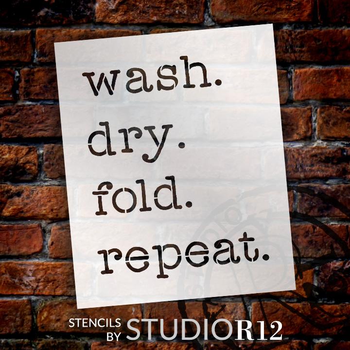 "Wash Dry Fold Repeat - Word Stencil - 12"" x 15"" - STCL1979_2 - by StudioR12"