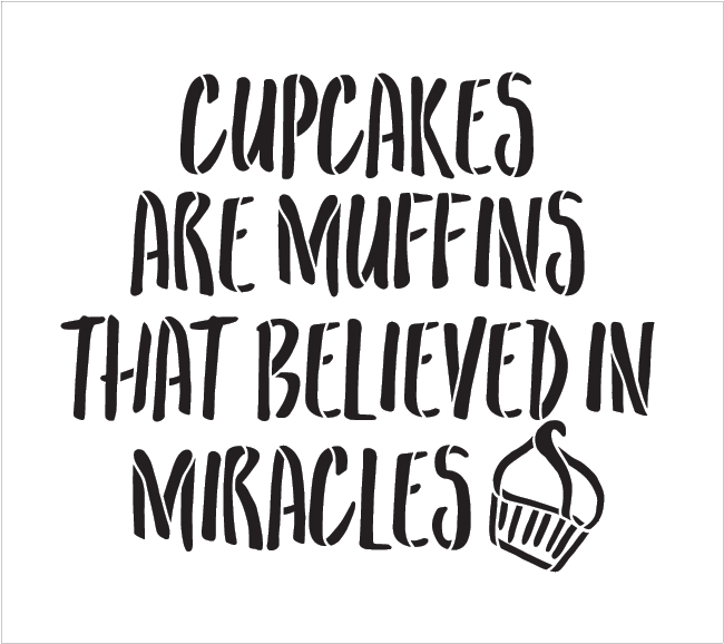 "Cupcakes Are Miracles - Word Art Stencil - 12"" x 11"" - STCL1998_2 - by StudioR12"