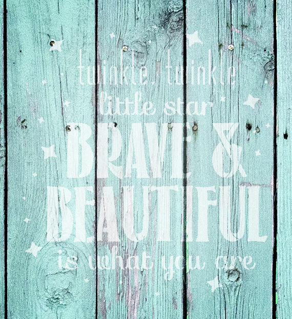 "Twinkle Twinkle - Brave & Beautiful - Word Art Stencil - 14"" x 15"" - STCL2006_2 - by StudioR12"