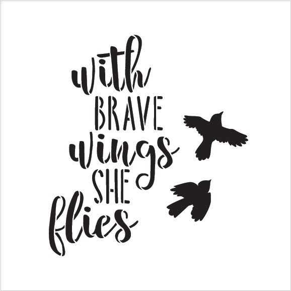 "Brave Wings - Birds - Word Art Stencil - 13"" x 14"" - STCL1894_3 - by StudioR12"