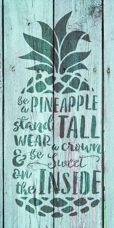 "Be A Pineapple - Tall & Sweet - Word Art Stencil - 11"" x 22"" - STCL2027_3 - by StudioR12"