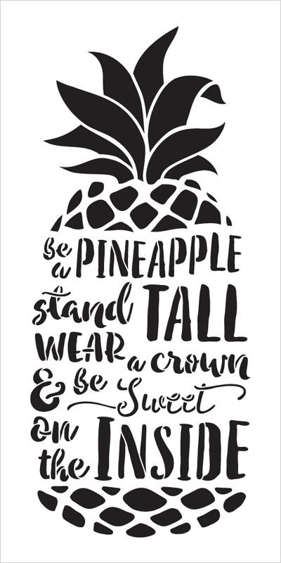 "Be A Pineapple - Tall & Sweet - Word Art Stencil - 9"" x 18"" - STCL2027_2 - by StudioR12"