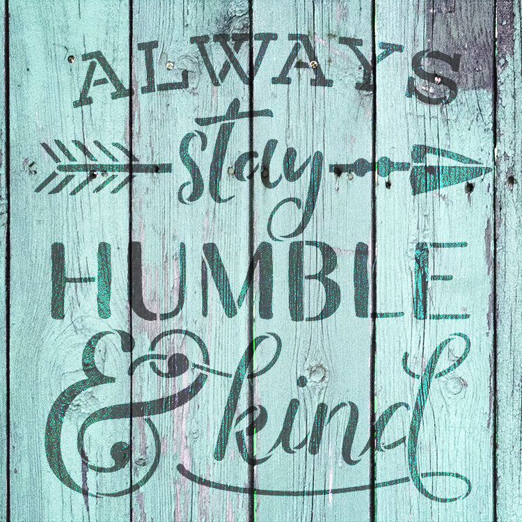 "Always Stay Humble & Kind - Arrow - Word Art Stencil - 18"" x 19"" - STCL2031_3 - by StudioR12"