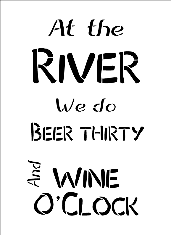 """Beer Thirty Wine O'Clock - River - Word Stencil - 13"""" x 20"""" - STCL2078_4 - by StudioR12"""