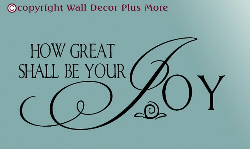 How Great Shall Be Your Joy Scriptural Bible Verse Wall Decal Stickers for Home Décor