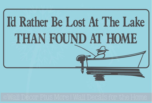I'd Rather Be Lost at the Lake Than Found At Home Fishing Car Window Truck Decals Black