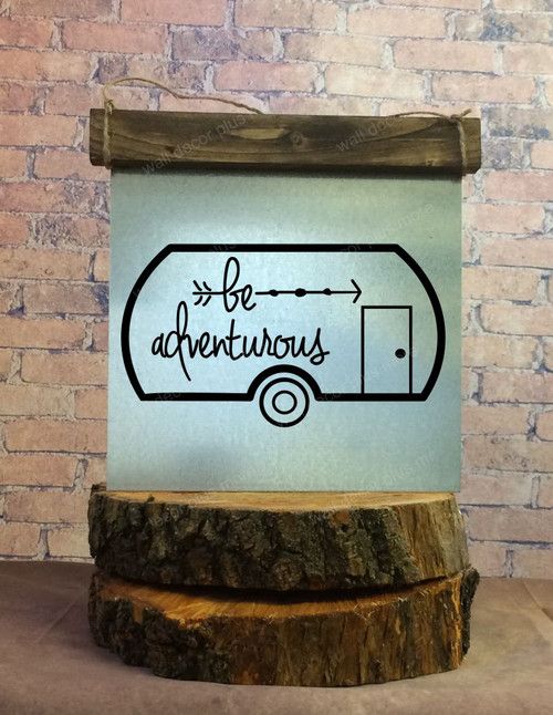 Metal with Wood Topper Be Adventurous with Vintage Camper Wood Sign Metal with Quote, Hanging Wall Art, 3 Sign Choices-Black