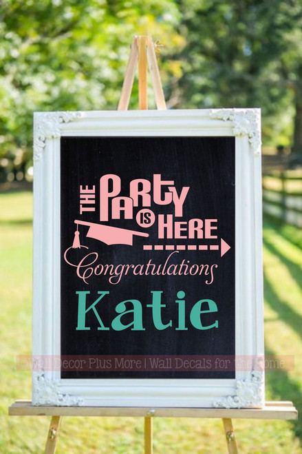 Party is Here Personalized Graduate Vinyl Sticker Decal with Name- Carnation Pink and Turquoise Colors added to a Chalkboard Sign