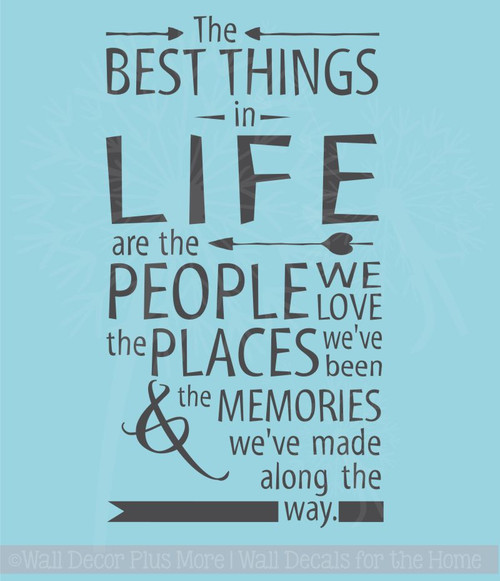Wall Decal Saying- The best things in life are people, places and memories
