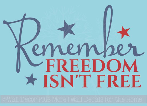 Remember Freedom Isn't Free Wall Decal Sticker Quote