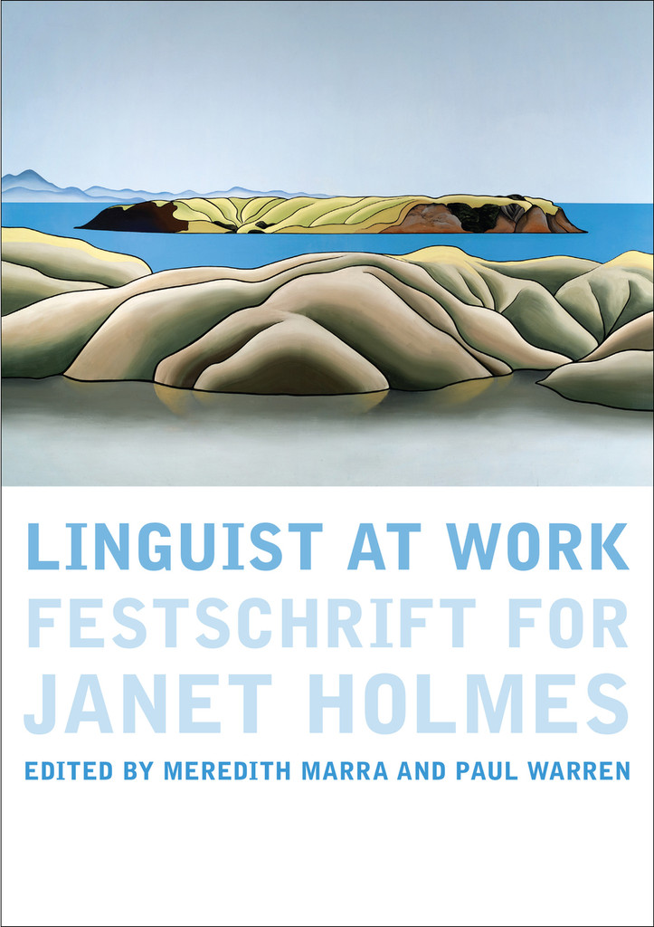 Linguist at Work: Festschrift for  Janet Holmes