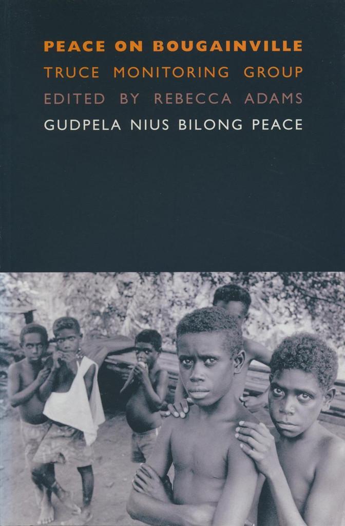 Peace on Bougainville-Truce Monitoring Group: Gudpela Nius Bilong Peace
