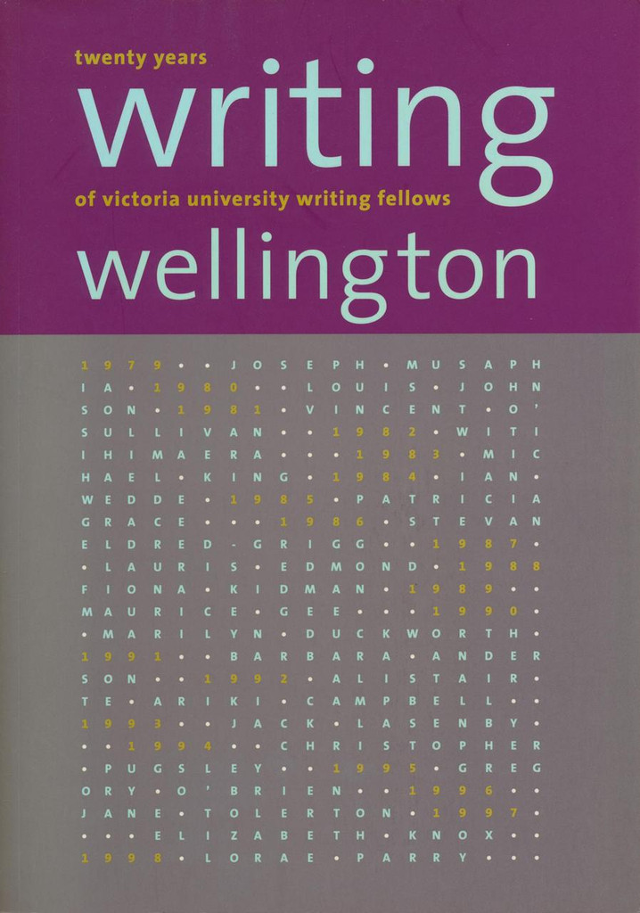 Writing Wellington: Twenty Years of Victoria University Writing Fellows