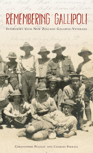 Remembering Gallipoli: Interviews with New Zealand Gallipoli Veterans