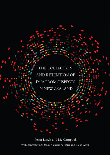 The Collection and Retention of DNA from Suspects in New Zealand