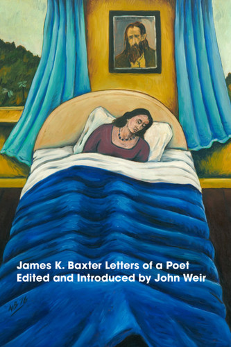 James K Baxter: Letters of a Poet